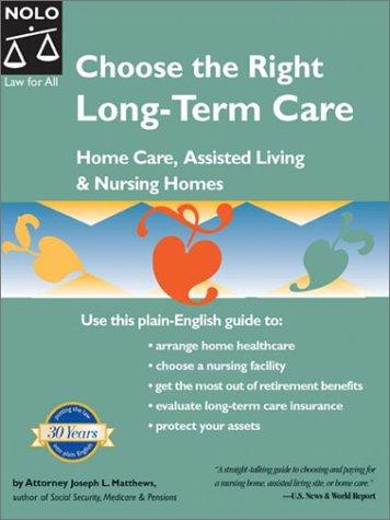 Choose the Right Long-Term Care: Home Care, Assisted Living & Nu